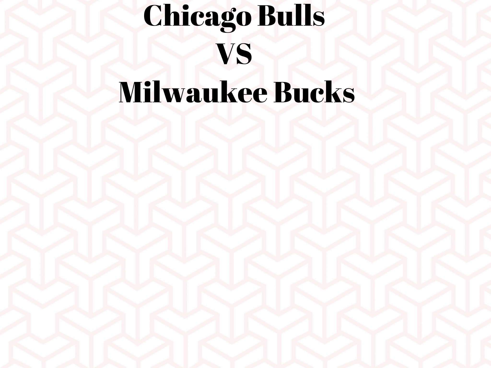 Chicago Bulls VS Milwaukee Bucks