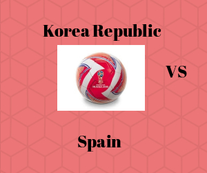 Korea Republic VS Spain