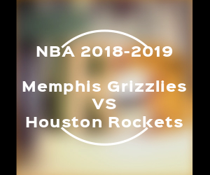 Memphis Grizzlies VS Houston Rockets