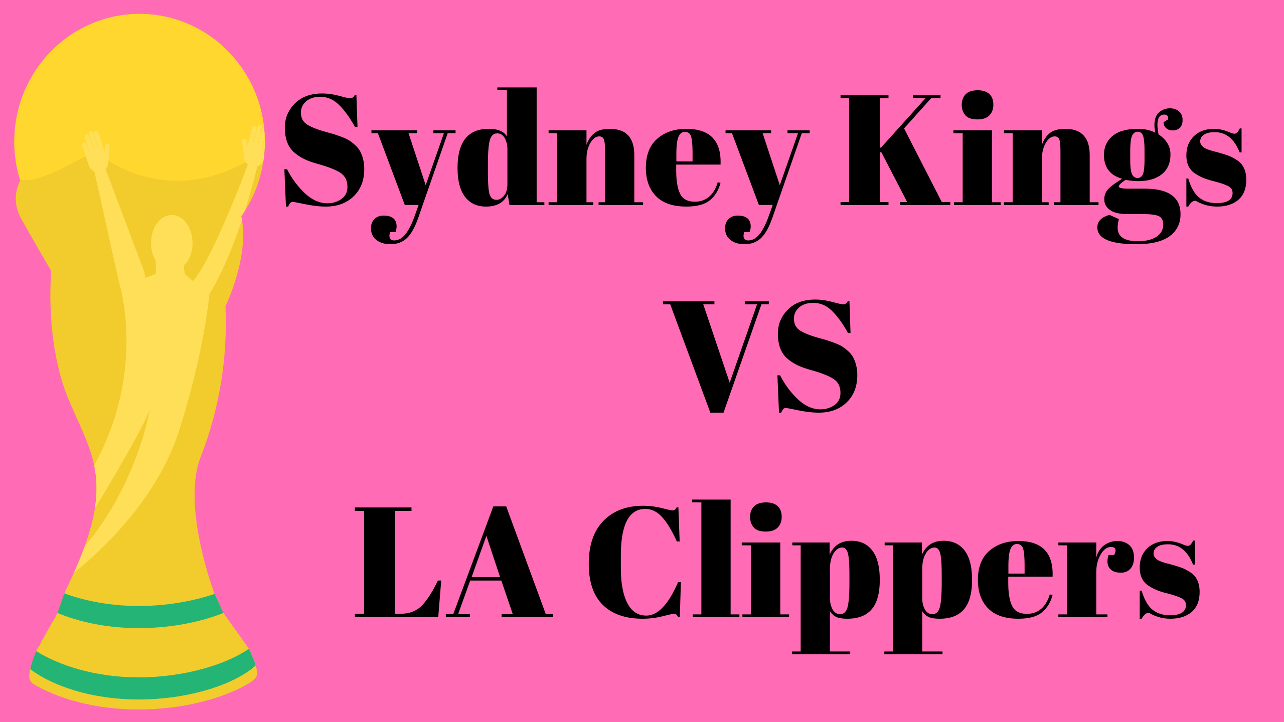 Sydney Kings VS LA Clippers