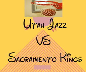 Utah Jazz VS Sacramento Kings
