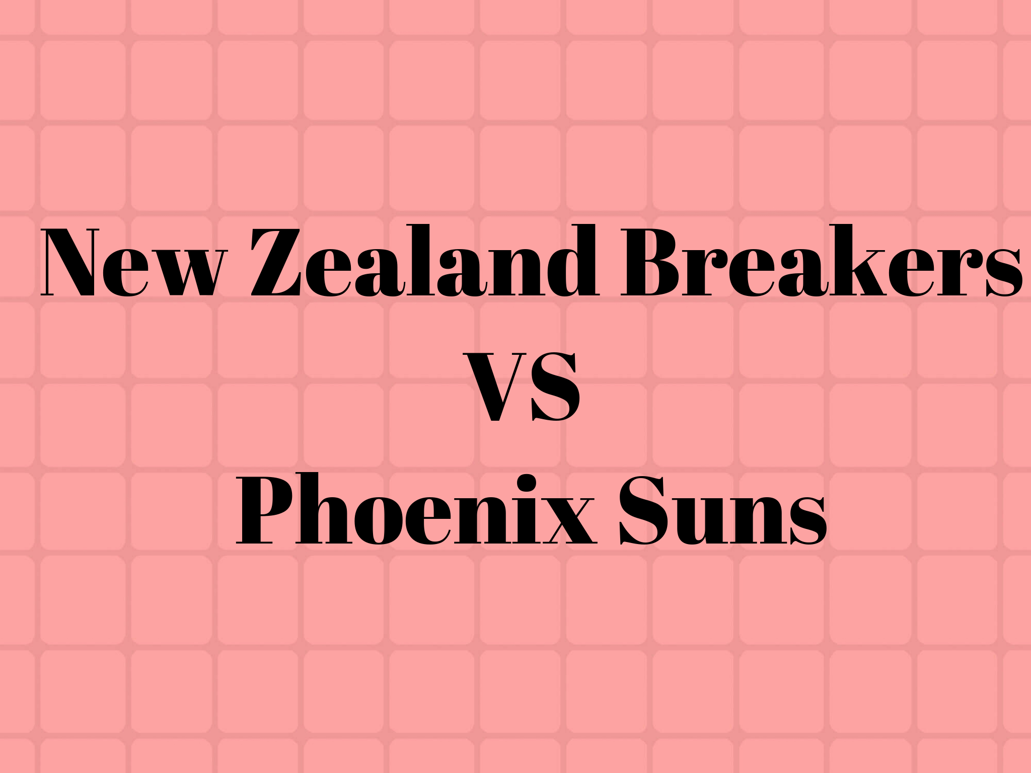 New Zealand Breakers VS Phoenix Suns