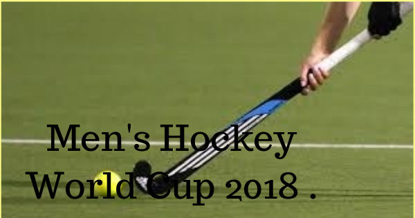 Men s Hockey World Cup 2018